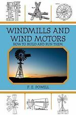Windmills and Wind Motors: How to Build and Run Them-ExLibrary