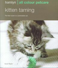 KITTEN TAMING Fast Route To A Controllable Cat All Colour Petcare DAVID TAYLOR