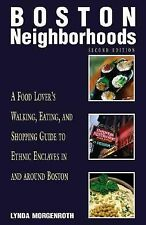 Boston Neighborhoods, 2nd: A Food Lover's Walking, Eating, and Shopping Guide t