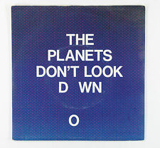 THE PLANETS - DON'T LOOK DOWN (UK PICTURE SLEEVE )EXCELLENT+ VINYL