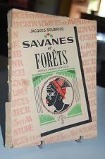 SAVANES ET FORETS / Jacques Soubrier / 1944 / editions J. Susse