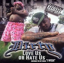 Love Us or Hate Us [PA] by Dirty (CD, Sep-2003, Rap-A-Lot)