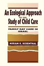 An Ecological Approach To the Study of Child Care: Family Day Care in Israel