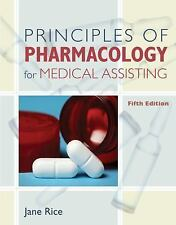 Principles of Pharmacology for Medical Assisting by Jane Rice (2010, Paperback)