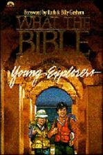 What the Bible Is All About for Young Explorers: Based on the Best-Selling Clas