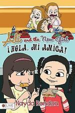 Ali and the New Girl : IHola, Mi Amiga! by Nayda Rondon (2015, Paperback)