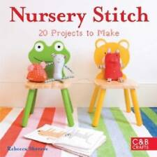 Nursery Stitch: 20 Projects to Make by Rebecca Shreeve. Sewing Projects.