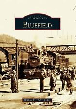 Bluefield, West Virginia (Images of America (Arcadia Publishing)) by William R ""