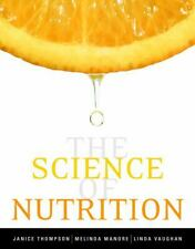 The Science of Nutrition by Janice Thompson, Melinda M. Manore and Linda A. Vau…