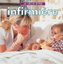 Je veux etre infirmiere (French Edition)-ExLibrary