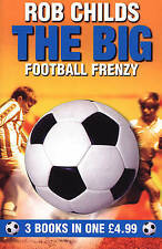 The Big Football Frenzy: The Big Win , The Big Fix , The Big Freeze by Rob Child