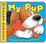 My Pup by Margaret O'Hair (2010, Board Book)