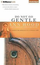 Do Not Go Gentle : My Search for Miracles in a Cynical Time by Ann Hood...