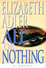 Elizabeth Adler - All Or Nothing (1999) - Used - Trade Cloth (Hardcover)