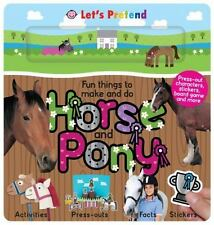 Fun Things to Make and Do Horse and Pony (Let's Pretend) - LikeNew - Priddy, Rog