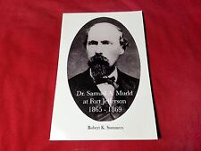 Dr. Samuel A. Mudd at Fort Jefferson 1865-1869 by Robert K. Summers and Robert S