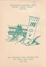 A2786) BASSANO, DECENNALE DELLA RICOSTRUZIONE DEL PONTE DEGLI ALPINI 1948 - 1958
