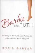 Barbie and Ruth: The Story of the World's Most Famous Doll and the Wom-ExLibrary