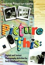 Picture This: Digital and Instant Photography Activities for Early Chi-ExLibrary