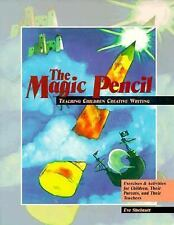 The Magic Pencil: Teaching Children Creative Writing : Exercises and Activities