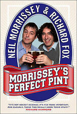 "Morrissey's Perfect Pint, Neil Morrissey, Richard Fox, ""AS NEW"" Book"