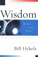 Wisdom: Making Life Work (Christian Basics Bible Studies) Hybels, Bill
