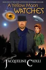 Book One of The Weird Adventures of Edward Sinclair - A Yellow Moon Watches