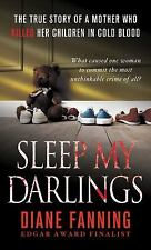 Sleep My Darlings: The true story of a mother who killed her children in cold bl