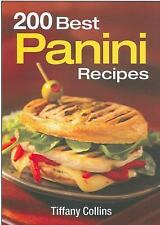 200 Best Panini Recipes by Tiffany Collins (2008, Paperback)