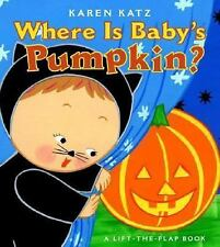 Where Is Baby's Pumpkin? Karen Katz Lift-the-Flap Books