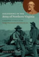 Civil War America: Soldiering in the Army of Northern Virginia : A...