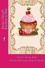 Personalized Recipe Book: From Cheryl's Kitchen to You : Cheryl's Recipe Book...
