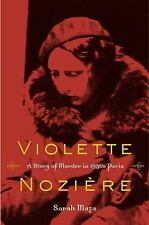 Violette Noziere: A Story of Murder in 1930s Paris by Maza, Sarah