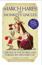 March Hares and Monkeys' Uncles: Origins of the Words and Phrases We Use...