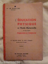 1930  L'EDUCATION PHYSIQUE A L'ECOLE MATERNELLE 51 LECONS 18 CHANTS LE GUELLEC