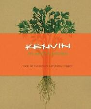 Kenvin - An Artist's Kitchen : Food, Art and Wisdom of a Bohemian Cowboy by...