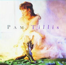 All of This Love, Pam Tillis, CD
