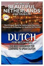 Travel Guide Box Set: The Best of Beautiful Netherlands for Tourists and...