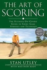 The Art of Scoring: The Ultimate On-Course Guide to Short  Game Strategy and Tec