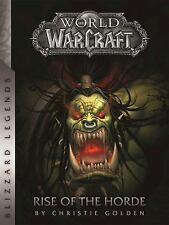 Blizzard Legends: World of Warcraft : Rise of the Horde: Rise of the Horde by...