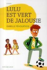 Lulu est vert de jalousie Pehourticq  Isabelle Occasion Livre