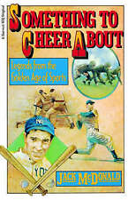 Something to Cheer About: Legends from the Golden Age of Sports by Jack...