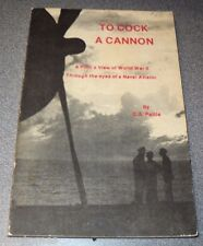 To Cock a Cannon Pilots View of WWII Through Eyes of Naval Aviator by Pattie pb