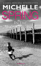 In The Midnight Hour (A Laura Principal investigation), Michelle Spring