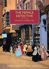 The Female Detective (British Library Crime Classics), Forrester, Andrew, New Bo