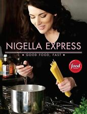 Nigella Express: 130 Recipes for Good Food, Fast Lawson, Nigella