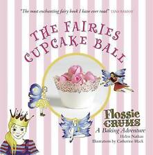 Flossie Crums: The Fairies Cupcake Ball, Helen Nathan, Excellent Book