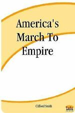 America's March To Empire, General, Relations, Clifford Smith, New, 2003-10-07,