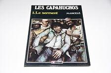 Les capahuchos T1 Le serment / Marcelé // Glénat