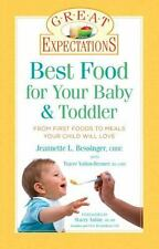 Great Expectations: Best Food for Your Baby & Toddler: From First Foods to Meals